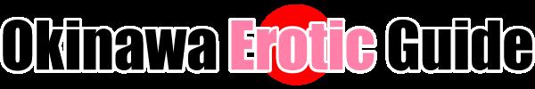 風俗 ソープランド 沖縄 外人向け | 風俗 沖縄 デリヘル ソープランド 外人向け Okinawa Erotic Guide